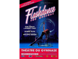 Flashdance, The Musical : Gagnez vos...