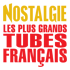 NOSTALGIE LES PLUS GRANDS TUBES FRANAIS--
